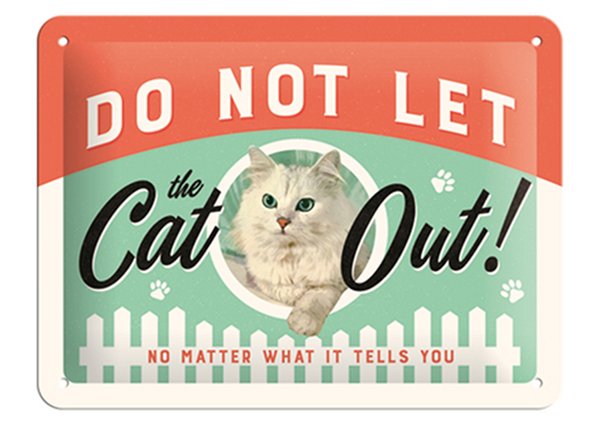 Retro metallijuliste DO NOT LET THE CAT OUT! 15x20 cm SG-126796
