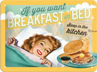 Retrotyylinen metallijuliste IF YOU WANT BREAKFAST IN BED 15x20 cm SG-78439