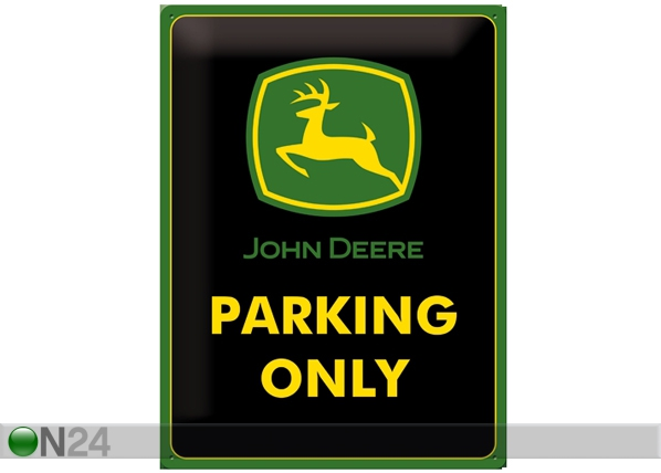 Retrotyylinen metallijuliste JOHN DEERE PARKING ONLY 30x40 cm SG-61689