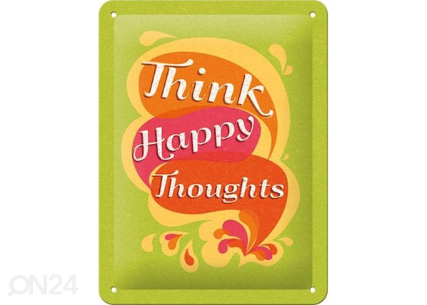 Retrotyylinen metallijuliste THINK HAPPY THOUGHTS 15x20 cm SG-80077