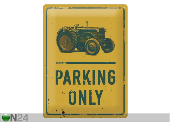 Retro metallijuliste TRACTOR PARKING ONLY 30x40 cm SG-84347
